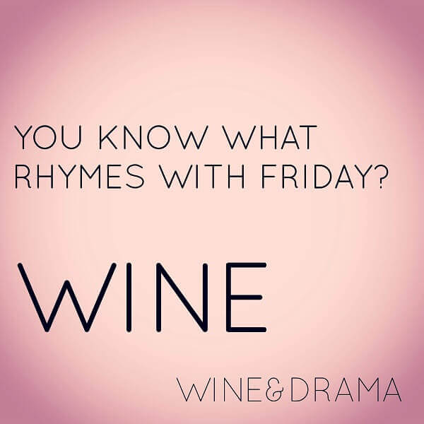 Sip Your Drink, Relax,  Read These Funny Wine Quotes With Your BFF!