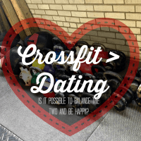 Crossfit and Dating: Can the two co-exist?