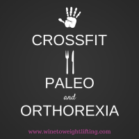 "Crossfit, paleo, and orthorexia: When ""healthy"" goes unhealthy"