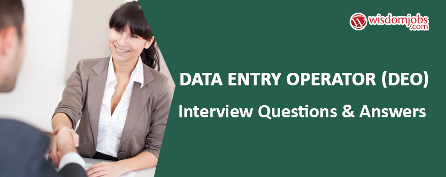 TOP 350+ Data Entry Operator (DEO) Interview Questions and Answers