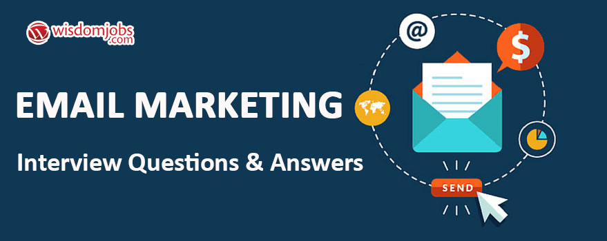 Top 250+ Email Marketing Interview Questions - Email Marketing - marketing interview questions