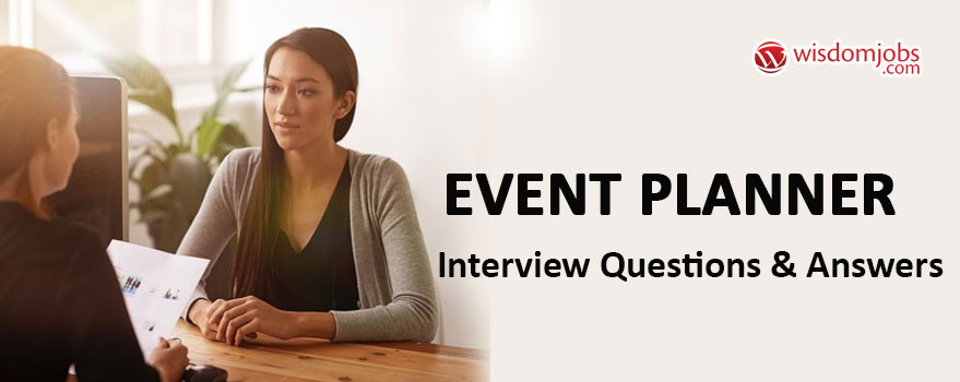 TOP 350+ Event Planner Interview Questions and Answers 2019 - Best