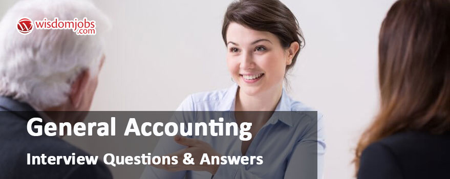 TOP 350+ General Accounting Interview Questions and Answers 2019