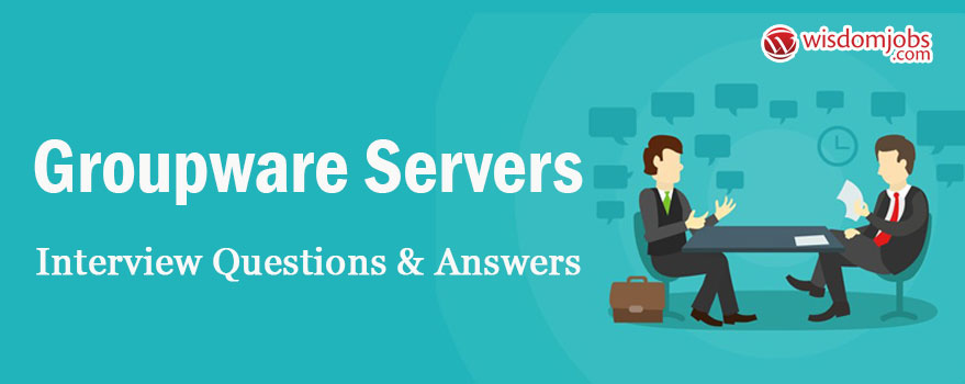 TOP 250+ Groupware servers Interview Questions and Answers - Best