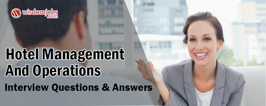 TOP 350+ Hotel Management and Operations Interview Questions and