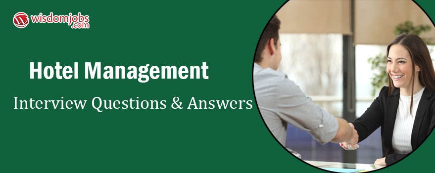 Top 250+ Hotel Management Interview Questions - Best Hotel