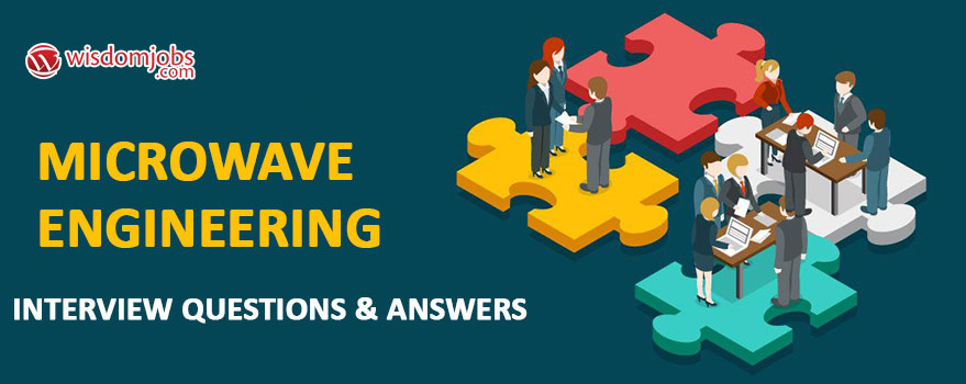 Top 250+ Microwave Engineering Interview Questions - Best Microwave