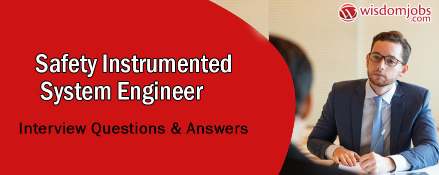 TOP 350+ Safety Instrumented System Engineer Interview Questions and