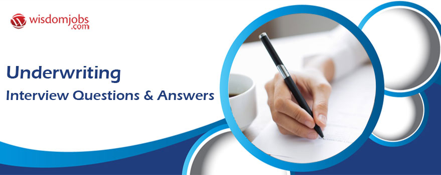 TOP 350+ UnderWriting Interview Questions and Answers 2019 - Best
