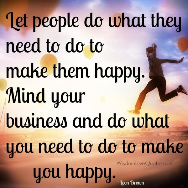Always mind your own business - Wisdom Love Quotes - own business