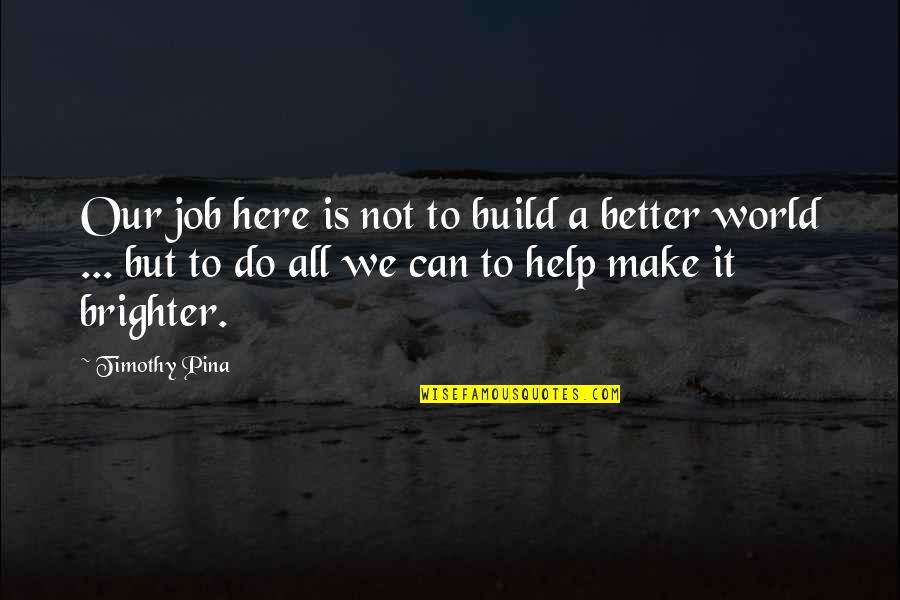 Do A Better Job Quotes top 71 famous quotes about Do A Better Job