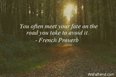 Really Cute Thanksgiving Wallpaper French Proverb Quote You Often Meet Your Fate On The Road