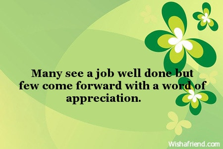 Many see a job well done, Words About Appreciation - job well done