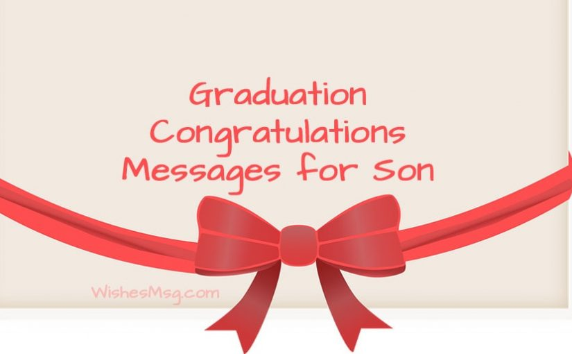Graduation Wishes for Son  Congratulations Message and Quotes