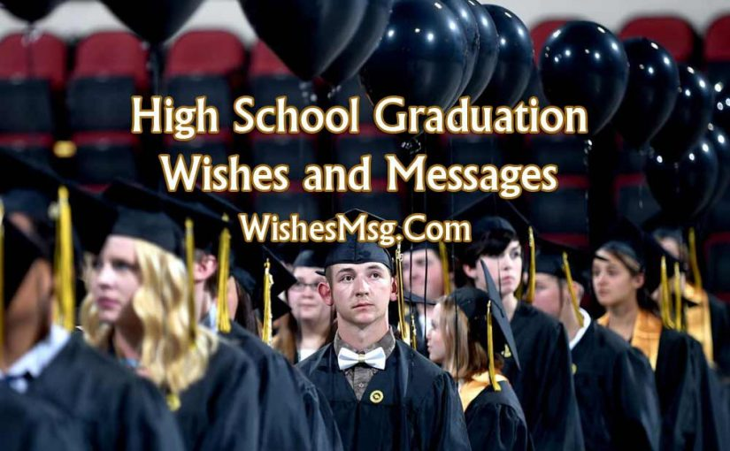 High School Graduation Wishes, Messages and Quotes - WishesMsg
