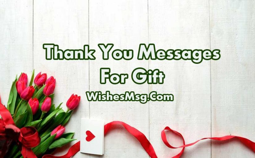 Thank You Messages For Gift - Words Of Appreciation - WishesMsg