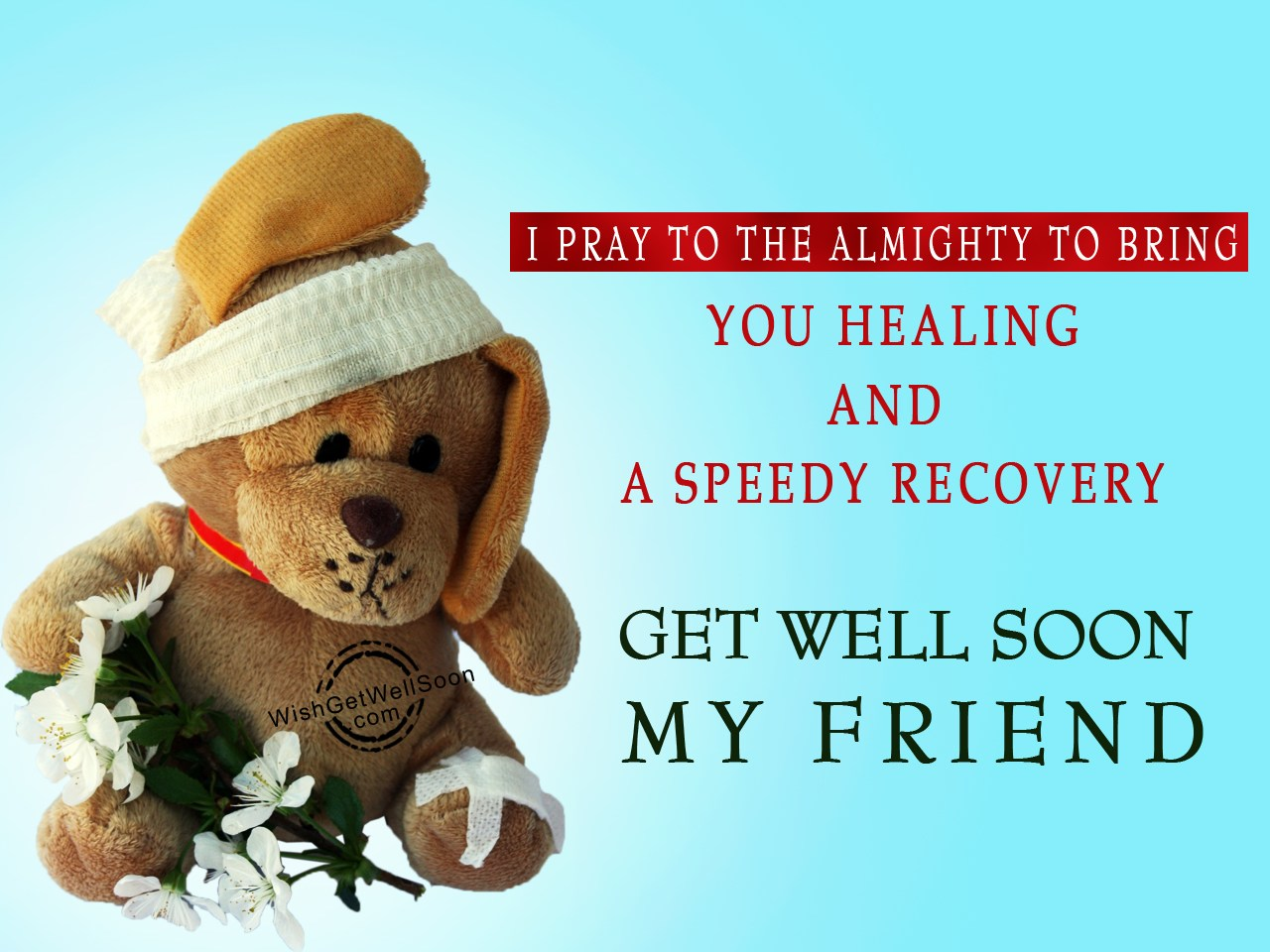 Congenial Coworker Get Well Soon Messages I Pray To Almighty Get Well Soon My Friend Get Well Soon Messages Teachers cards Get Well Soon Messages