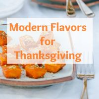 Modern, Fresh Flavors for Thanksgiving Menu
