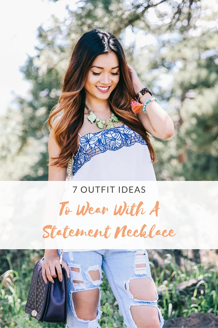 7 Outfit Ideas to Wear with a Statement Necklace