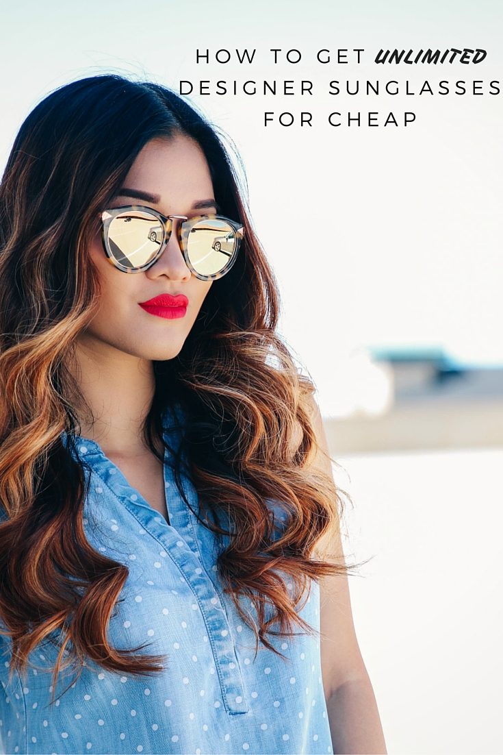Get unlimited designer sunglasses for cheap