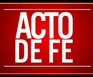 ACTO DE FE