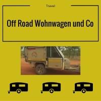Mit diesem Off Road Wohnwagen kommst du fast überall hin