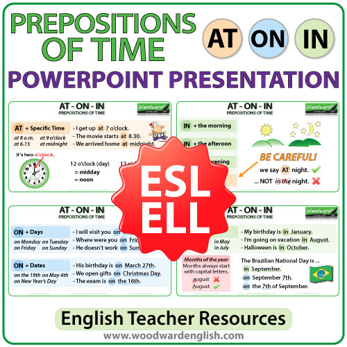 Prepositions of Time \u2013 AT ON IN \u2013 PowerPoint Woodward English - esl powerpoint lesson