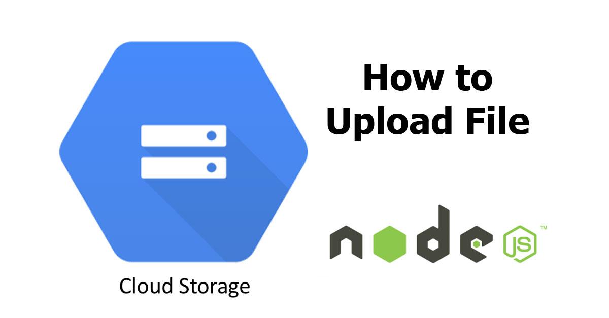 Nodejs - Upload File to Google Cloud Storage - Woolha