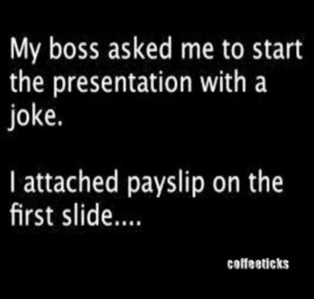 Funny quotes my boss asked me to start the presentation with a joke - quote on presentation