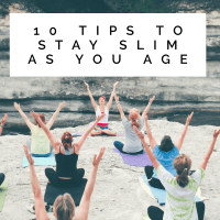 10 Tips to Stay Slim As You Age