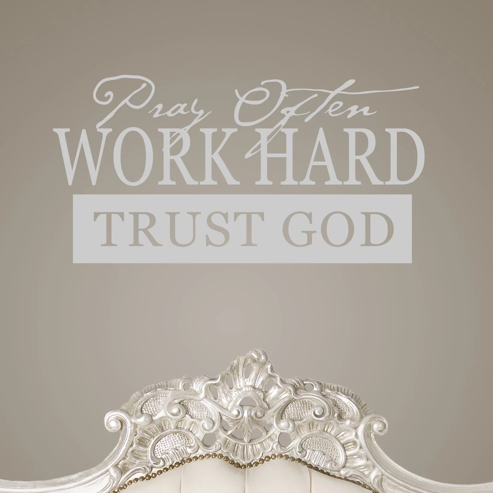 Floral Inspirational Quote Wallpaper Pray Often Work Hard Trust God Religious Quote Wall