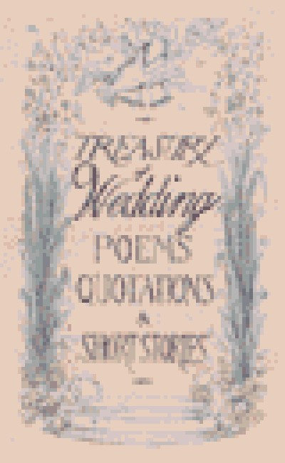 Treasury of Wedding Poems, Quotations  Short Stories (150 Pages)