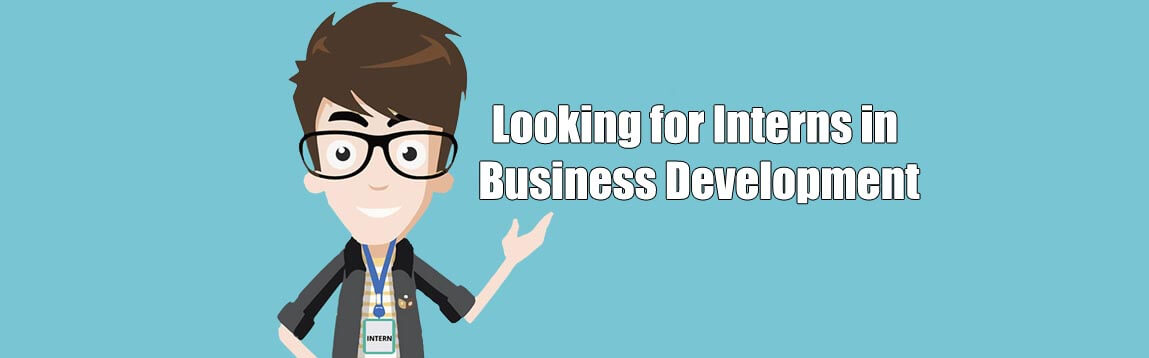We\u0027re looking for a 2 to 4 months intern in Business Development - looking for an internship
