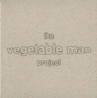 The Vegetable Man Project