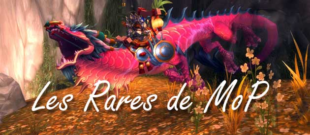 Les Mobs rares de Mists of Pandaria MoP