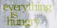 Everything is Hungry Thumbnail