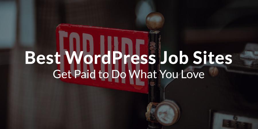 Top 10 WordPress Jobs Sites Do You Have What It Takes? - WPExplorer - best jobs sites