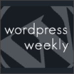 WP Weekly Episode 41 – Interview With Scott Wallick
