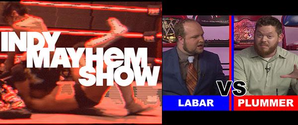 Indy Mayhem Show 131: LaBar vs Plummer