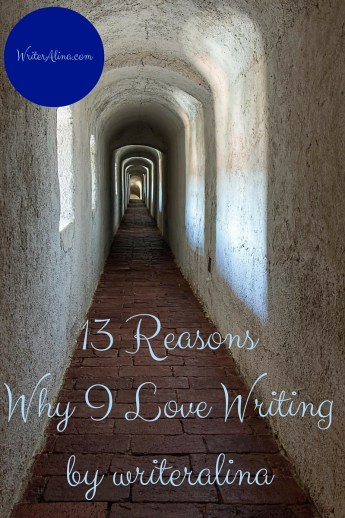 13 Reasons Why I Love Writing portrate-1