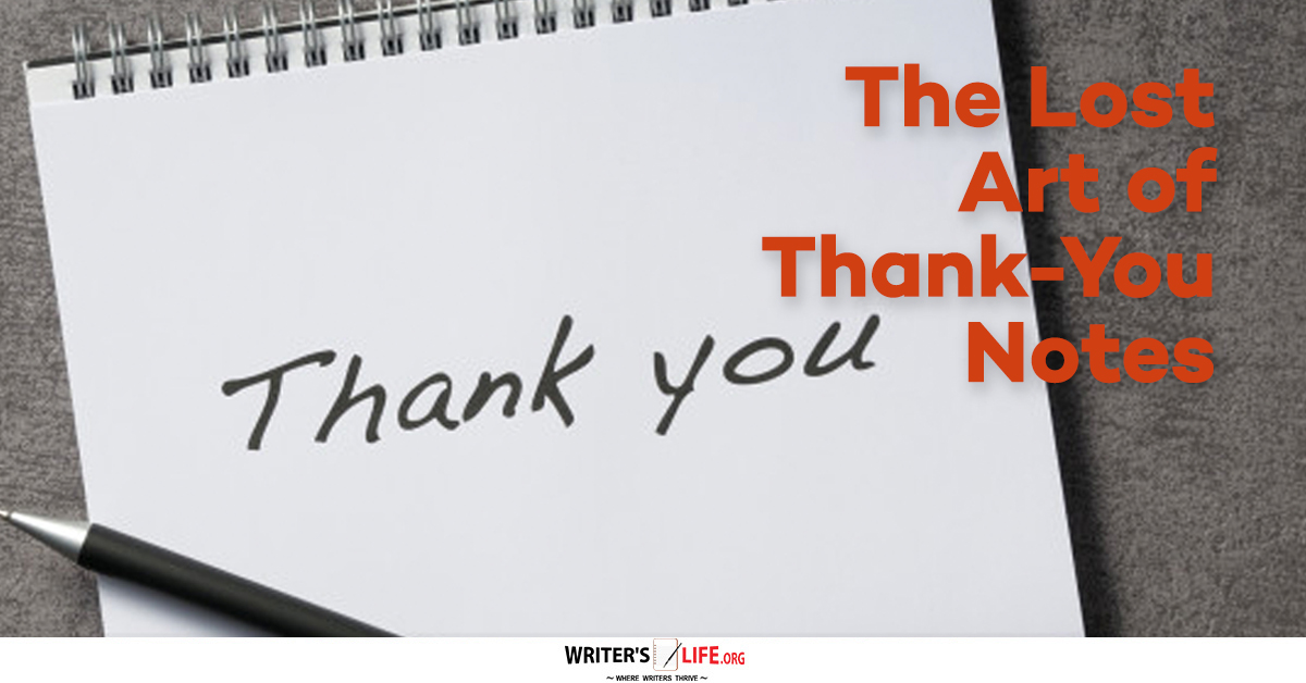 The Lost Art of Thank-You Notes - Writer\u0027s Lifeorg