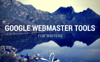 The Writer's Guide to Google Webmaster Tools