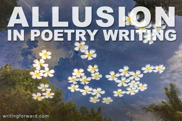 Using Allusion in Poetry Writing Writing Forward
