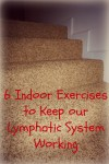 6 Indoor Exercises to Keep our Lymphatic System Working