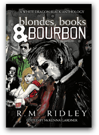 Blondes, Books & Bourbon by R. M. Ridley