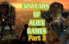 32 Years of Alien Games (Part 3)