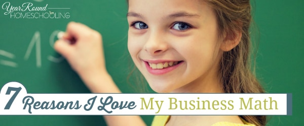 7 Reasons I Love Your Business Math - Year Round Homeschooling - business math