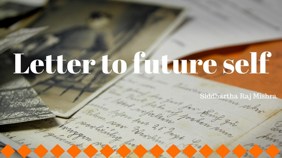 Letter to Future Self, Siddhartha Raj Mishra