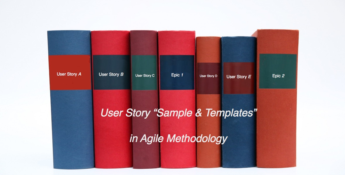 Writing User Stories, Examples and Templates In Agile Methodologies