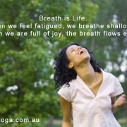 When you are joyful, breath flows easily